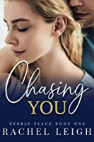 Chasing You (Everly Place, #1)
