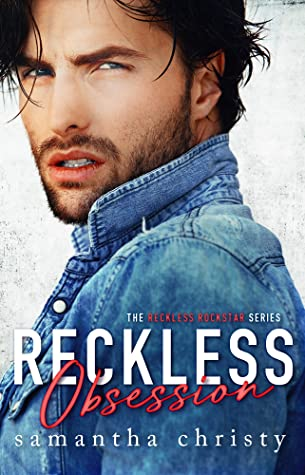 Reckless Obsession (The Reckless Rockstar #1)