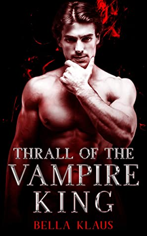 Thrall of the Vampire King (Blood Fire Saga #4)