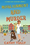 Misalignment and Murder: A Chiro Cozy Mystery Book 2