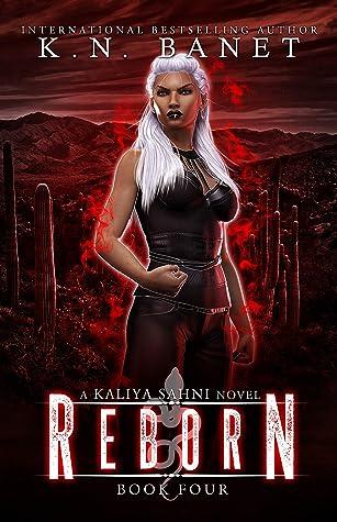 Reborn (Kaliya Sahni, #4)