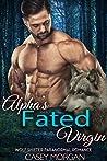 Alpha's Fated Virgin (Alpha's Virgin #13)