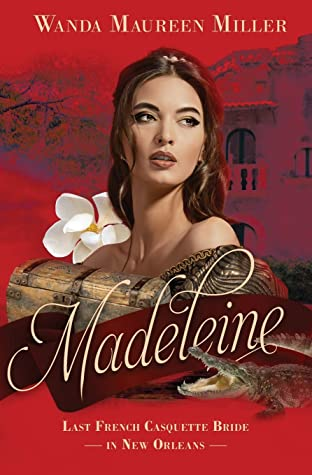 Madeleine: Last French Casquette Bride in New Orleans