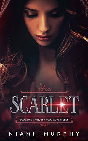 Scarlet (The Robyn Hood Adventures Book 2)