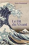 Le Dit du Vivant by Denis Drummond