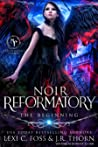 The Beginning (Noir Reformatory, #1)