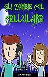 Gli zombie col cellulare: Libro per bambini. Lettura da 8-9 a 11-12 anni