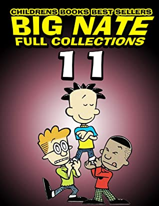 Childrens books best sellers Big Nate Full Collections: Completed Series Big Nate Volume 11