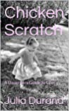 Chicken Scratch: A Daughters Guide to Life