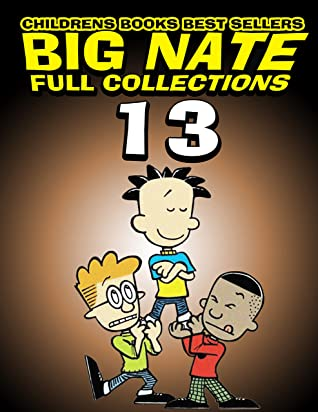Childrens books best sellers Big Nate Full Collections: Completed Series Big Nate Volume 13