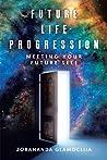 Future Life Progression: Meeting Your Future Self