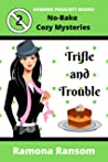 Trifle and Trouble (No-Bake Cozy Mysteries Book 2)