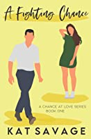A Fighting Chance: A Small Town Summer Romance