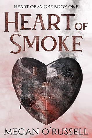 Heart of Smoke (Heart of Smoke, #1)