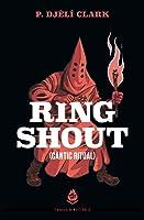 Ring Shout: Càntic ritual