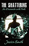 The Shattering: An Encounter With Truth