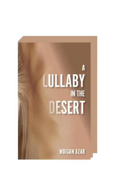 A Lullaby in the Desert by Mojgan Azar