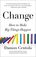 Change: How to Make Big Things Happen