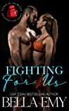 Fighting for Us (Love is Worth Fighting For #1)