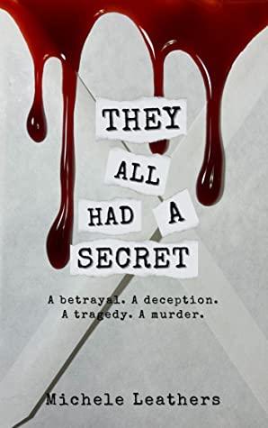 They All Had A Secret: A betrayal. A deception. A tragedy. A murder. (They All Had A Reason #2)