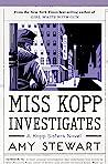 Miss Kopp Investigates (Kopp Sisters, #7)