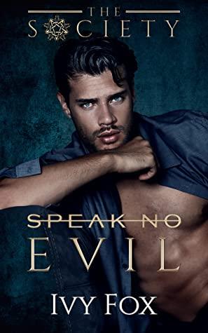 Speak No Evil (The Society, #3)