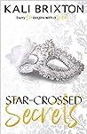 Star-Crossed Secrets (Sin and Secrets, #2)