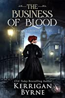 The Business of Blood (Fiona Mahoney Mysteries, #1)