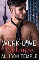 Work-Love Balance (Out & About, #1)