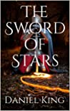 The Sword of Stars: Book one of the Knight and Smith Saga