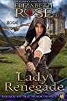 Lady Renegade (Legacy Of The Blade, #2)