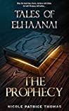 The Prophecy (Tales of Elhaanai #2)