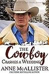 The Cowboy Crashes a Wedding (Cowboys of Horse Thief Mountain, #3)