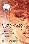 Overcoming by Natasha Ickes-Saman