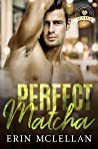 Book cover for Perfect Matcha (Bold Brew #3)