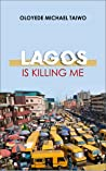 Lagos is Killing Me by Oloyede Michael Taiwo