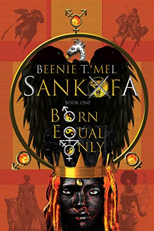 Sankofa: Born Equal Only (Book One)