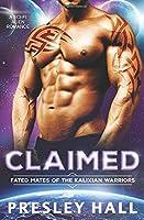 Claimed: A Sci-Fi Alien Romance (Fated Mates of the Kalixian Warriors)
