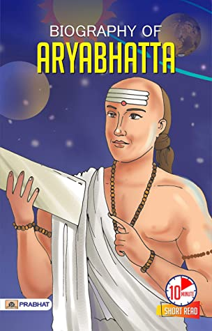 Biography of Aryabhatta: Inspirational Biographies for Children