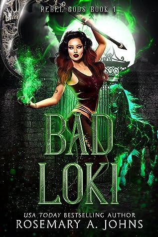 Bad Loki by Rosemary A. Johns