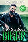 How to Catch a Biker (Chester Falls, #5)
