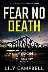 Fear No Death: A Totally Heart-Pounding Crime Thriller (A Lawson & Abernathy Novella)