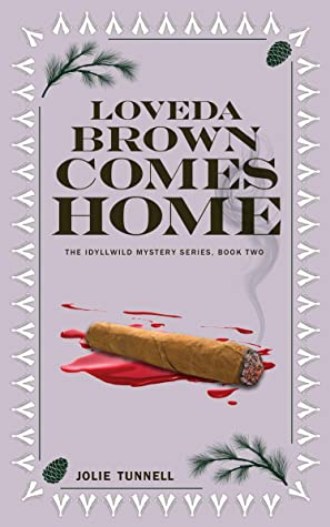 Loveda Brown Comes Home: The Idyllwild Mystery Series, Book Two