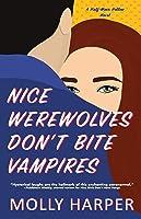 Nice Werewolves Don't Bite Vampires (Half-Moon Hollow)