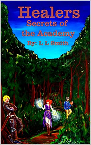 Healers: Secrets of the Academy (The Healers Saga Book 1)