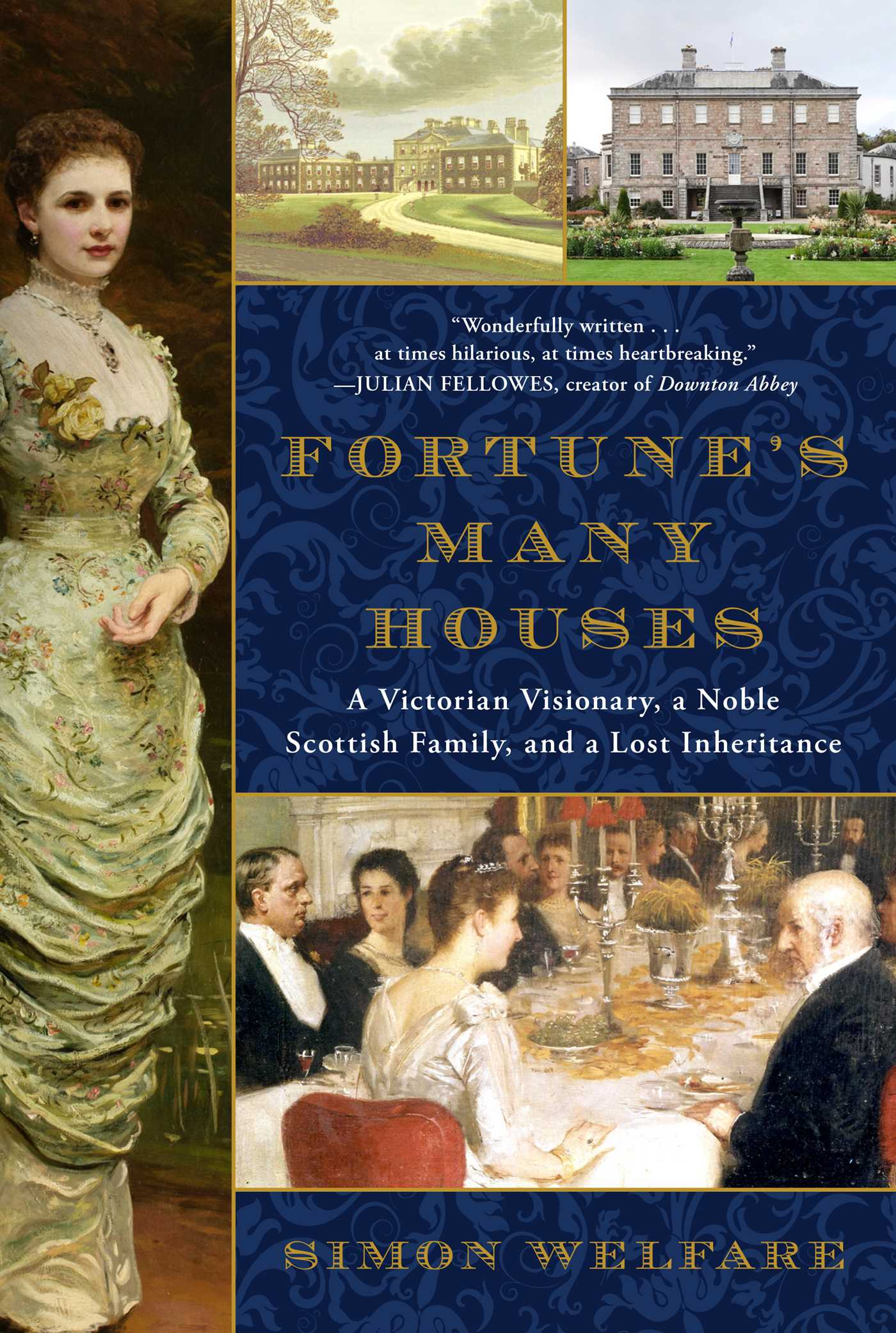 Fortune's Many Houses: A Victorian Visionary, a Noble Scottish Family, and a Lost Inheritance