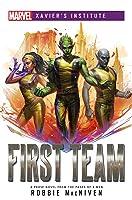 First Team: A Marvel: Xavier's Institute Novel
