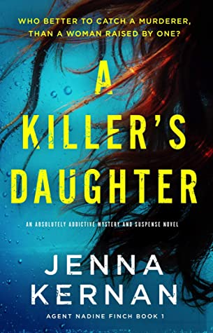 A Killer's Daughter (Agent Nadine Finch, #1)