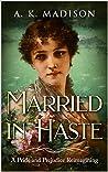 Married in Haste: A Pride and Prejudice Reimagining