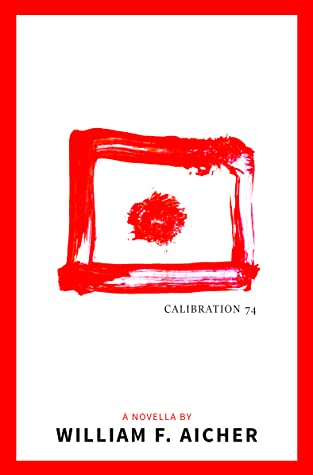 Calibration 74 by William F. Aicher